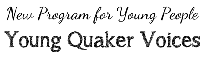 New Program for Young People Young Quaker Voices